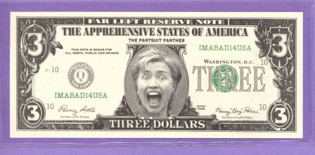 Yelling Hillary $3 Far Left Reserve Note Political Money