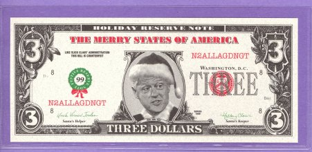 Merry Bill Clinton $3 Holiday Reserve Note Political Note